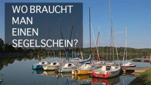 Wo braucht man einen Segelschein in Deutschland?