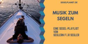 Musik zum Segeln - Segelplaylist