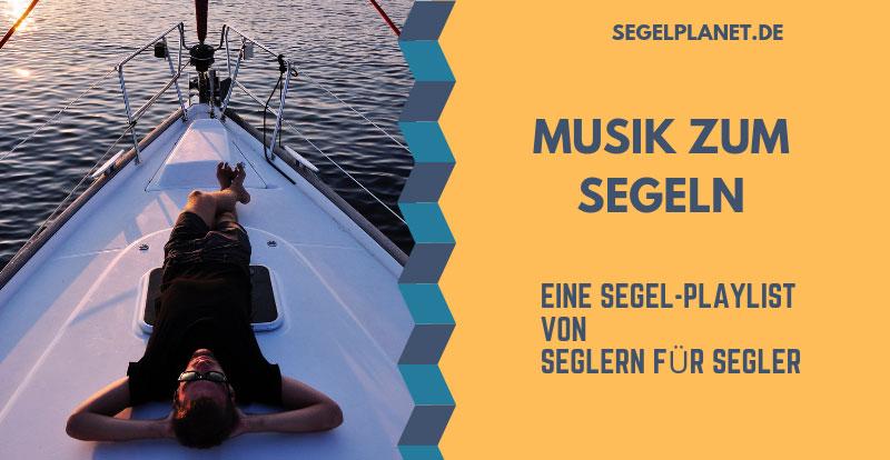 Musik Zum Segeln Eine Segel Playlist Von Seglern Für Segler