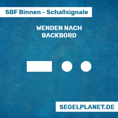 Schallsignale SBF Binnen - Wenden nach Backbord